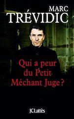 Télécharger cet ebook : Qui a peur du petit méchant juge ?