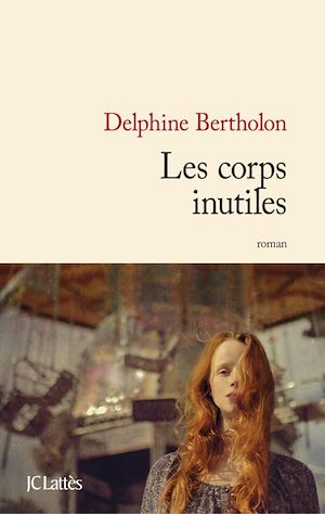 Les corps inutiles   Bertholon, Delphine
