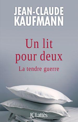 Un lit pour deux | Kaufmann, Jean-Claude