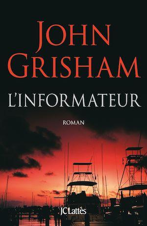 L'informateur | Grisham, John. Auteur
