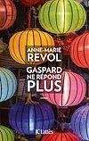 Gaspard ne répond plus | Revol, Anne-Marie