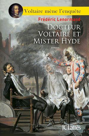 Voltaire mène l'enquête, Docteur Voltaire et mister Hyde