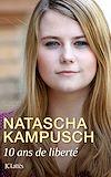 10 ans de liberté | Kampusch, Natascha