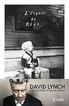 L'espace du rêve | Lynch, David