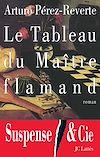 Le Tableau du Maître flamand | Pérez-Reverte, Arturo