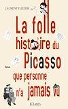 La folle histoire du Picasso que personne n'a jamais vu | Flieder, Laurent