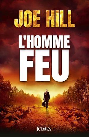 L'homme-feu | Hill, Joe. Auteur