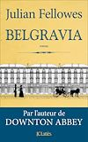 Belgravia | Fellowes, Julian. Auteur