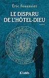 Le disparu de l'Hôtel-Dieu | Fouassier, Éric