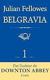Feuilleton Belgravia épisode 1   Fellowes, Julian