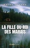 Télécharger le livre :  La fille du roi des marais