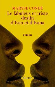 Téléchargez le livre :  Le fabuleux et triste destin d'Ivan et d'Ivana