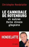 Le cannibale de Rotenburg : et autres faits divers glaçants