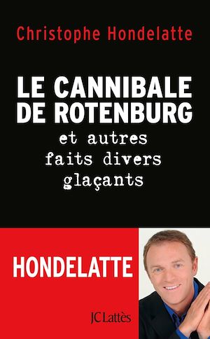 Image de couverture (Le cannibale de Rotenburg : et autres faits divers glaçants)