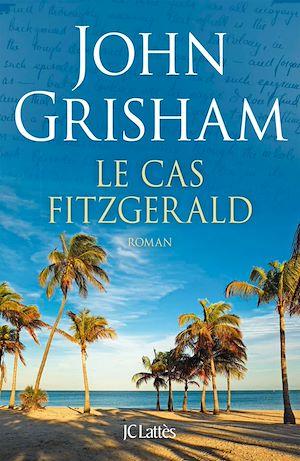 Le cas Fitzgerald | Grisham, John. Auteur
