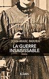 La guerre insaisissable | Moura, Jean-Marc