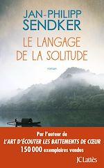 Download this eBook Le langage de la solitude