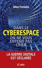Téléchargez le livre :  Dans le cyberespace, personne ne vous entend crier