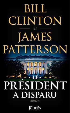 Le Président a disparu | Patterson, James. Auteur