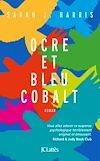 Télécharger le livre :  Ocre et bleu cobalt