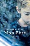 Mon Père | Delacourt, Grégoire