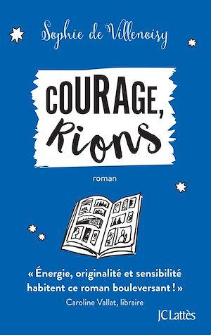 Courage, rions | de Villenoisy, Sophie. Auteur