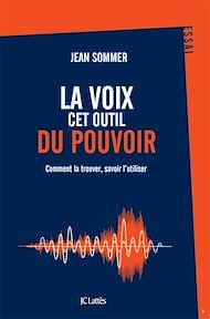 Téléchargez le livre :  La voix, cet outil du pouvoir