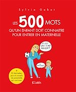 Download this eBook Les 500 mots qu'un enfant doit connaître pour entrer en maternelle