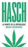 Télécharger le livre :  Hasch, la honte de la République