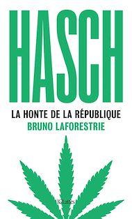 Téléchargez le livre :  Hasch, la honte de la République