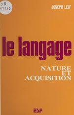 Download this eBook Le langage : nature et acquisition