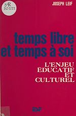 Download this eBook Temps libre et temps à soi : l'enjeu éducatif et culturel