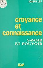 Download this eBook Croyance et connaissance : savoir et pouvoir