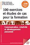 Télécharger le livre :  100 exercices et études de cas pour la formation. Communication, créativité, et développement personnel