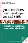 Télécharger le livre :  70 exercices pour développer vos soft skills. Stimuler les intelligences nécessaires à la réussite