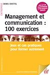Télécharger le livre :  Management et communication : 100 exercices. Jeux et cas pratiques pour former autrement
