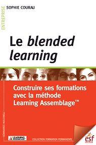Téléchargez le livre :  Le blended learning : Construire ses formations avec la méthode Learning Assemblage