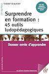 Télécharger le livre :  Surprendre en formation : 45 outils ludopédagogiques