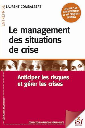 Téléchargez le livre :  Le management des situations de crise