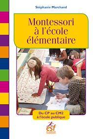 Téléchargez le livre :  Montessori à l'école élémentaire