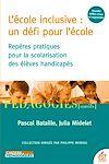 Télécharger le livre :  L'Ecole inclusive : un défi pour l'école. Repères pratiques pour la scolarisation des élèves handicapés