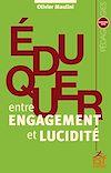 Télécharger le livre :  Eduquer entre engagement et lucidité