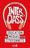 Télécharger le livre :  Interclass. Éducation aux médias et à la citoyenneté