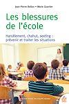 Télécharger le livre :  Les blessures de l'école - Harcèlement, chahut, sexting