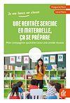 Télécharger le livre :  Une rentrée sereine en maternelle, ça se prépare