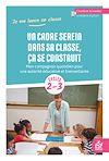 Télécharger le livre :  Un cadre serein dans sa classe, ça se construit