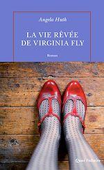 Téléchargez le livre :  La vie rêvée de Virginia Fly