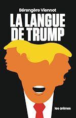 Téléchargez le livre :  La Langue de Trump