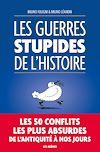 Télécharger le livre :  Les Guerres stupides de l'Histoire