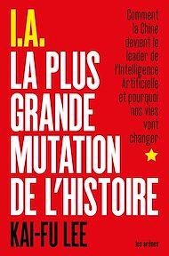 Téléchargez le livre :  I.A. La Plus Grande Mutation de l'Histoire